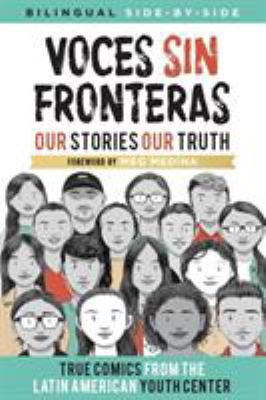 Voces Sin Fronteras: Our Stories, Our Truth (Bilingual) (Spanish Edition)