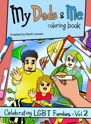 My Dads & Me Coloring Book: Celebrating LGBT Families - Vol 2
