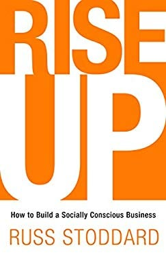 Rise Up: How to Build a Socially Conscious Business