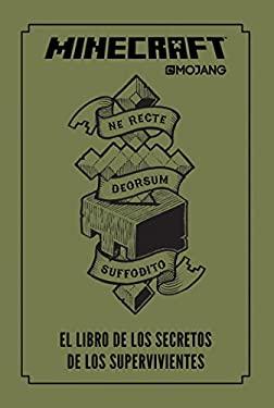 Minecraft. El libro de los secretos de los supervivientes / Minecraft: The Survi vors' Book of Secrets: An Official Mojang Book (Spanish Edition) - Mojang Ab