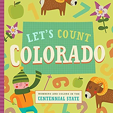 Let's Count Colorado: Numbers and Colors in the Centennial State (Let's Count Regional Board Books)