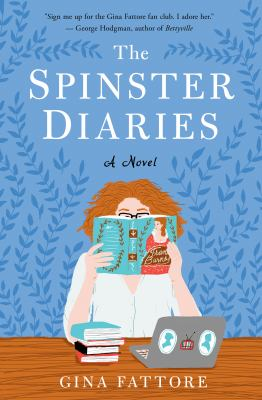 The Spinster Diaries: A Novel