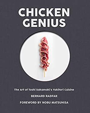 Chicken Genius: The Art of Toshi Sakamaki's Yakitori Cuisine