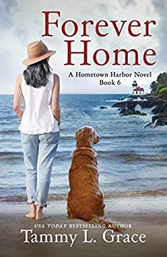 Forever Home: A Hometown Harbor Novel (Hometown Harbor Series)