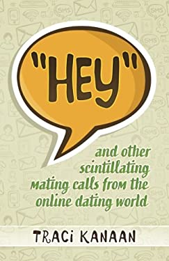 Hey: and other scintillating mating calls of the online dating world