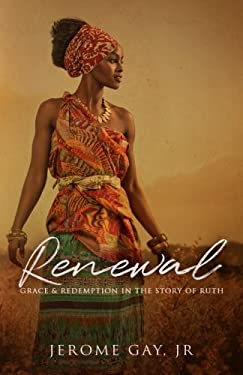 Renewal: Grace and Redemption in the Story of Ruth