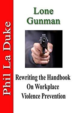 Lone Gunman: Rewriting The Handbook On Workplace Violence Prevention