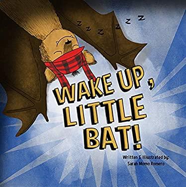 Wake Up, Little Bat!