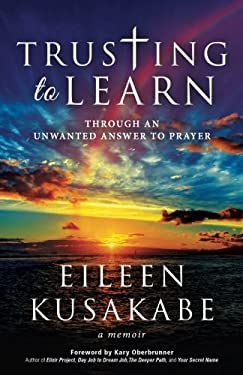 Trusting to Learn: Through an Unwanted Answer to Prayer