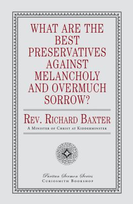 What Are the Best Preservatives Against Melancholy and Overmuch Sorrow?