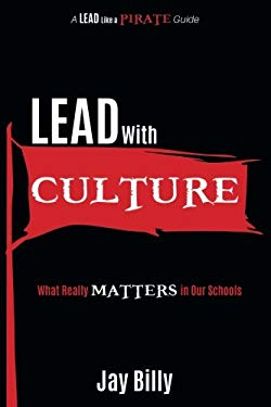 Lead with Culture: What Really Matters in Our Schools