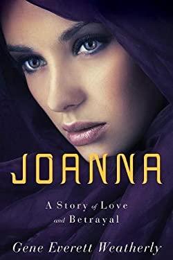 Joanna: A Story of Love & Betrayal