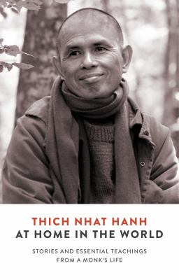 At Home in the World: Stories and Essential Teachings from a Monks Life