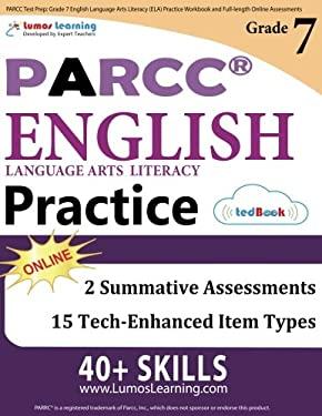 PARCC Test Prep: Grade 7 English Language Arts Literacy (ELA) Practice Workbook and Full-length Online Assessments: PARCC Study Guide