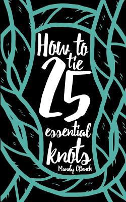 How to Tie 25 Essential Knots