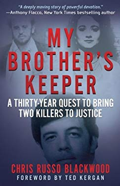 My Brother's Keeper: A Thirty-Year Quest To Bring Two Killers To Justice