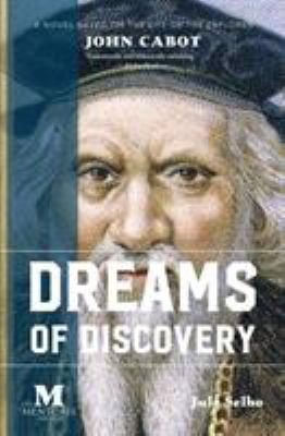 Dreams of Discovery: A Novel Based on the Life of John Cabot
