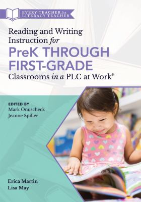 Reading and Writing Instruction for PreK Through First-Grade Classrooms in a PLC at Work (A practical resource for early literacy development and stud