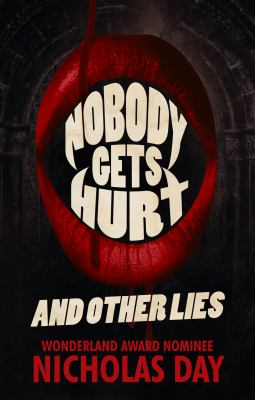 Nobody Gets Hurt and Other Lies