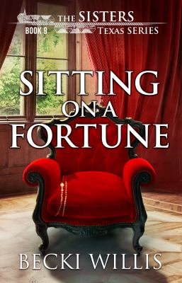 Sitting on a Fortune (Sisters, Texas Mystery)