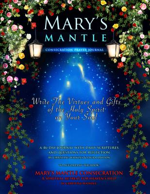 Mary's Mantle Consecration: Prayer Journal