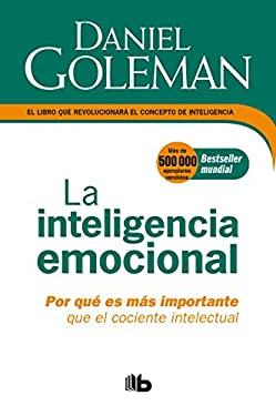 La Inteligencia emocional: Por qu es ms importante que el cociente intelectual / Emotional Intelligence (Spanish Edition)