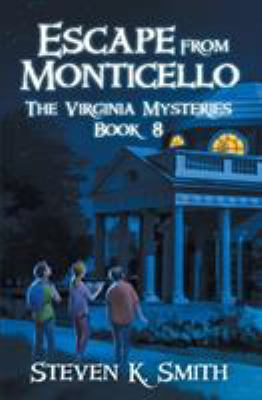 Escape from Monticello (The Virginia Mysteries)