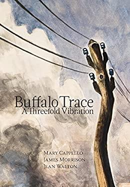 Buffalo Trace: A Threefold Vibration