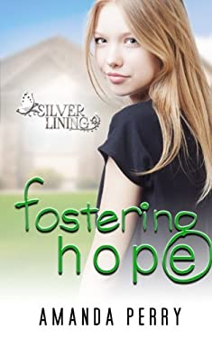 Fostering Hope (Silver Lining) (Volume 1)