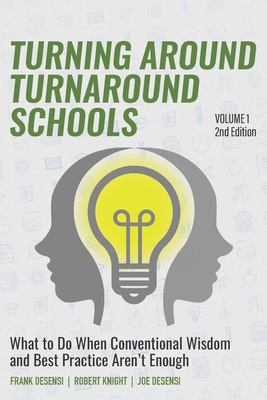 Turning Around Turnaround Schools: What to Do When Conventional Wisdom and Best Practice Aren't Enough