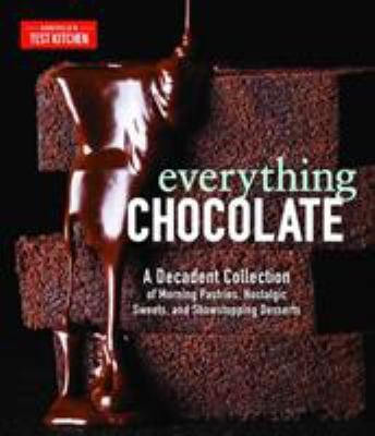 Everything Chocolate: A Decadent Collection of Morning Pastries, Nostalgic Sweets, and Showstopping Desserts as book, audiobook or ebook.
