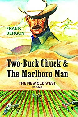 Two-Buck Chuck & The Marlboro Man: The New Old West