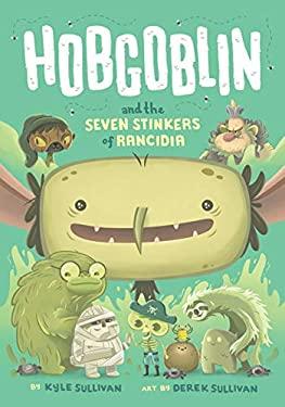 Hobgoblin and the Seven Stinkers of Rancidia (Hazy Fables)