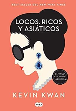 Locos, ricos y asiticos / Crazy Rich Asians (Spanish Edition)