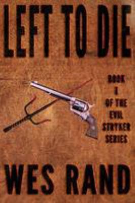 Left to Die: Evil Stryker series book 1 (Volume 1)