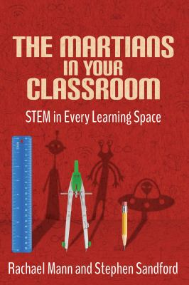 The Martians in your Classroom: STEM in Every Learning Space