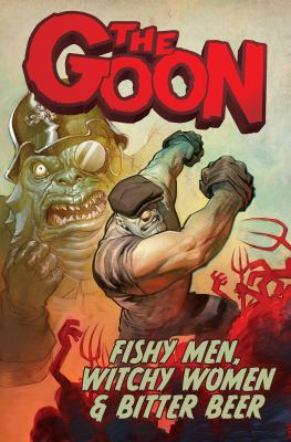 The Goon Volume 3: Fishy Men, Witchy Women & Bitter Beer