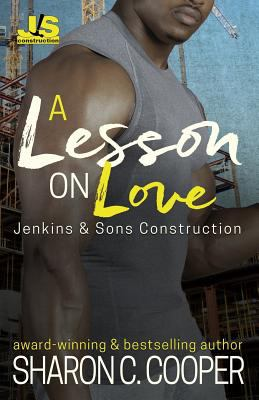 A Lesson On Love (Jenkins & Sons Construction Series)