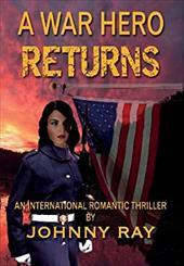 A War Hero Returns: An International Romantic Thriller 21397686