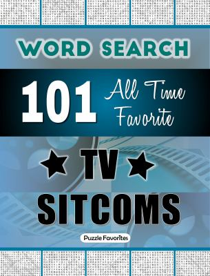 All Time Favorite TV Sitcoms Word Search: Featuring 101 Word Find Puzzles