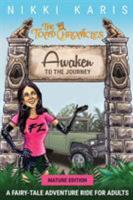Awaken to the Journey (The Toad Chronicles Adventure Ride) (Volume 1)