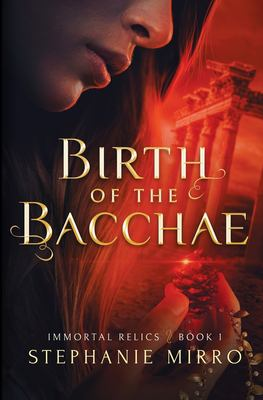 Birth of the Bacchae: A Vampire Origin Story (Immortal Relics)