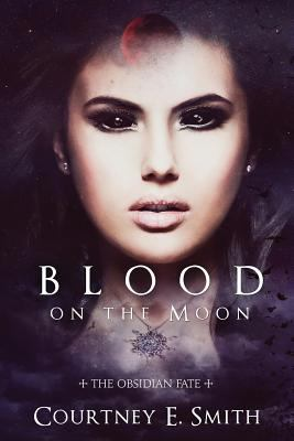 Blood on the Moon (The Obsidian Fate)