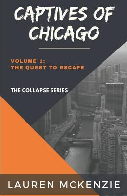 Captives of Chicago: The Quest to Escape (The Collapse Series)