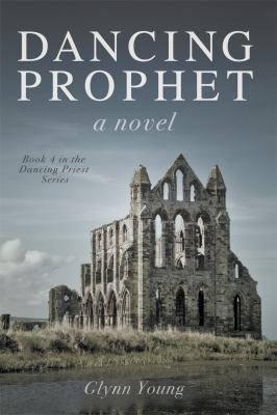 Dancing Prophet: Book 4 in the Dancing Priest Series