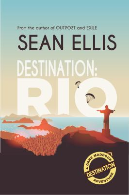 Destination: Rio: A Dane Maddock Adventure (Dane Maddock Destination Adventure) (Volume 1)