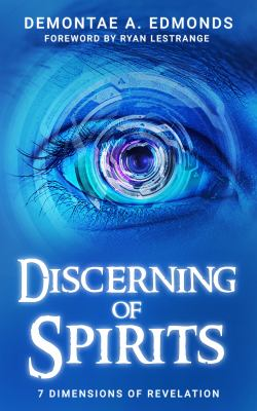 Discerning Of Spirits: Seven Dimensions Of Revelation