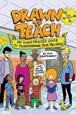 Drawn to Teach: An Illustrated Guide to Transforming Your Teaching