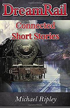DreamRail:  Connected Short Stories