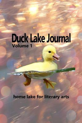 Duck Lake Journal: Volume 1
